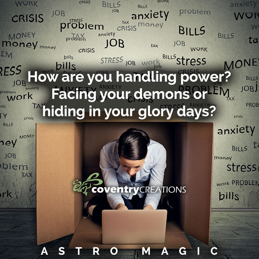 How are you handling power? Facing your demons or hiding in your glory days?
