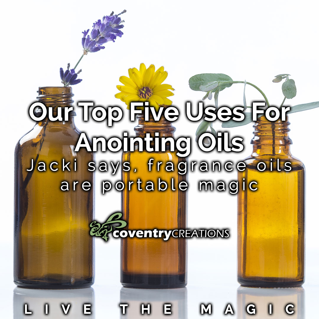 Top five uses for anointing oils