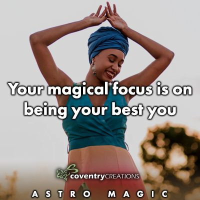 Your magical focus is on being your best you